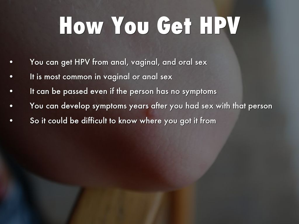 papillomavirus how do you get)