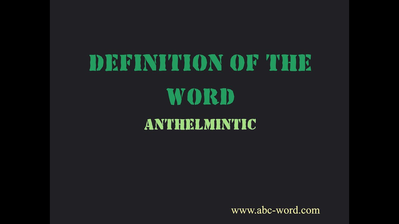 Anthelmintic meaning and definition